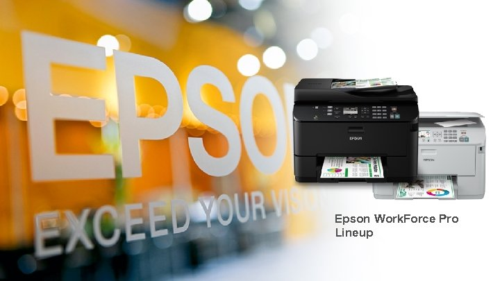 Epson Work. Force Pro Lineup