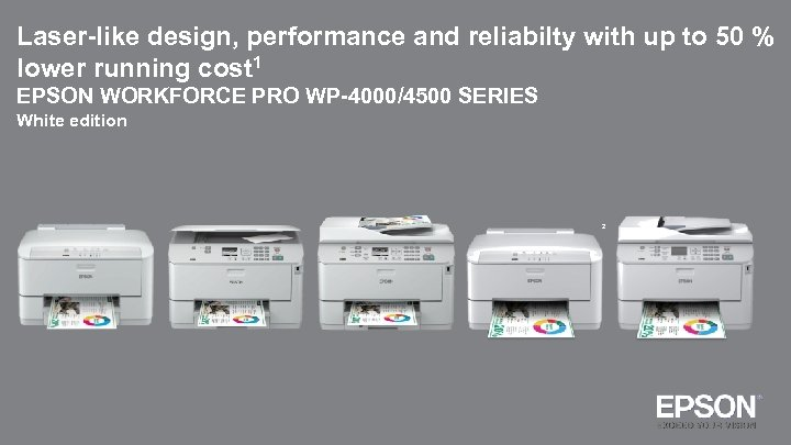 Laser-like design, performance and reliabilty with up to 50 % lower running cost 1