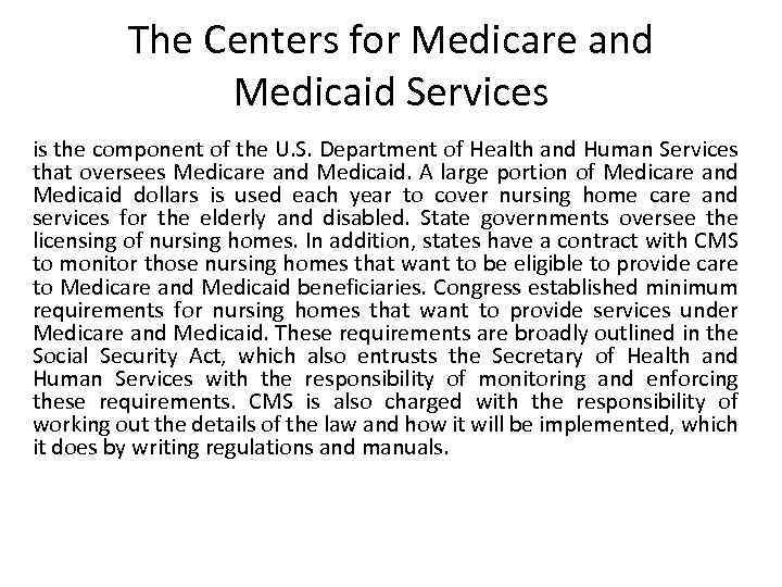 The Centers for Medicare and Medicaid Services is the component of the U. S.