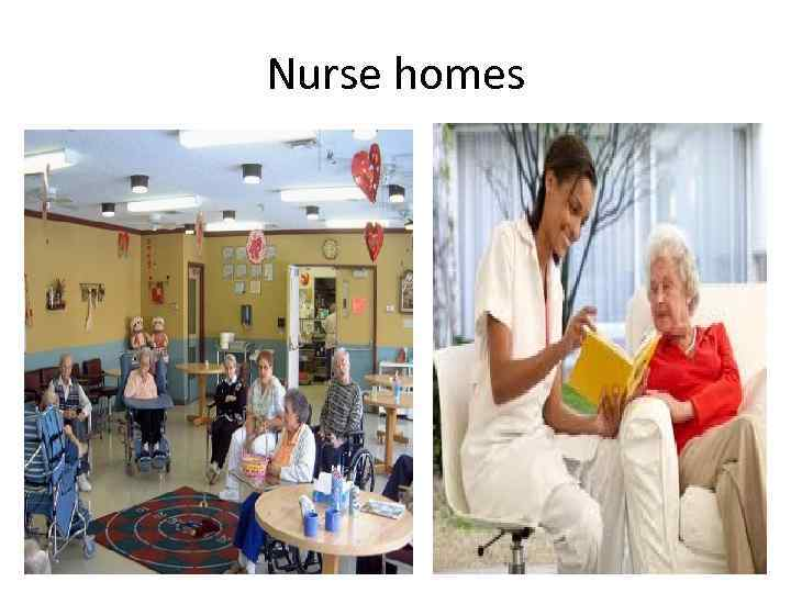 Nurse homes