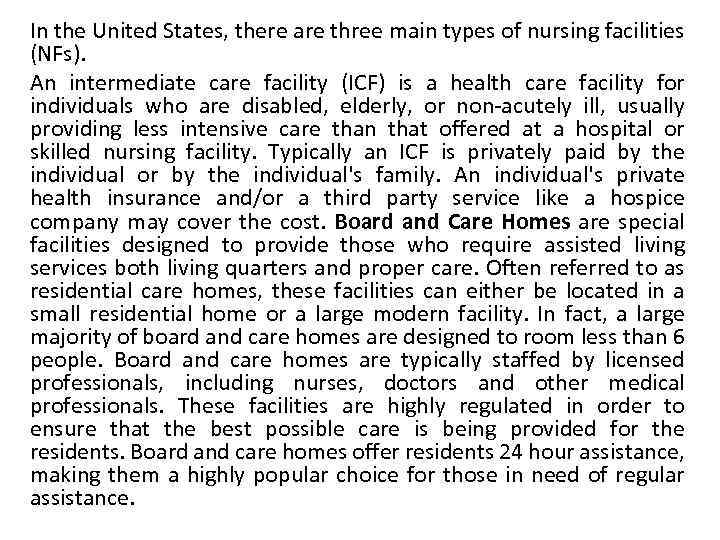 In the United States, there are three main types of nursing facilities (NFs). An