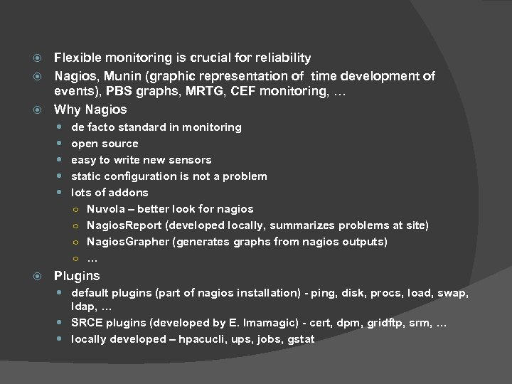 Flexible monitoring is crucial for reliability Nagios, Munin (graphic representation of time development of