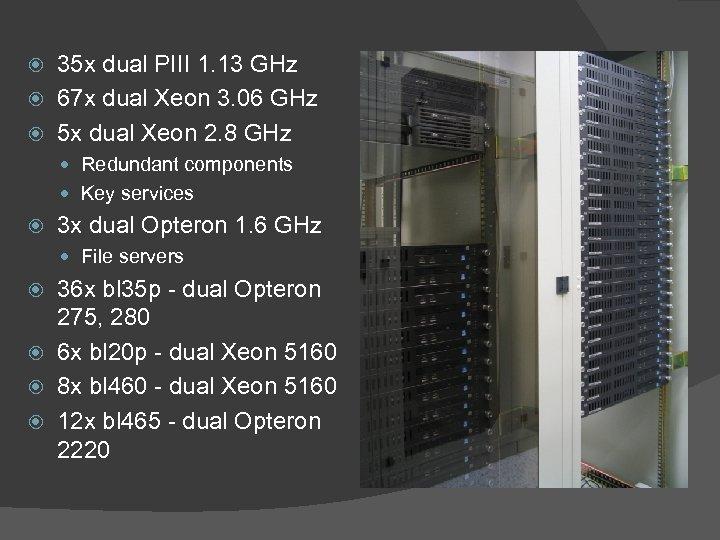 35 x dual PIII 1. 13 GHz 67 x dual Xeon 3. 06 GHz