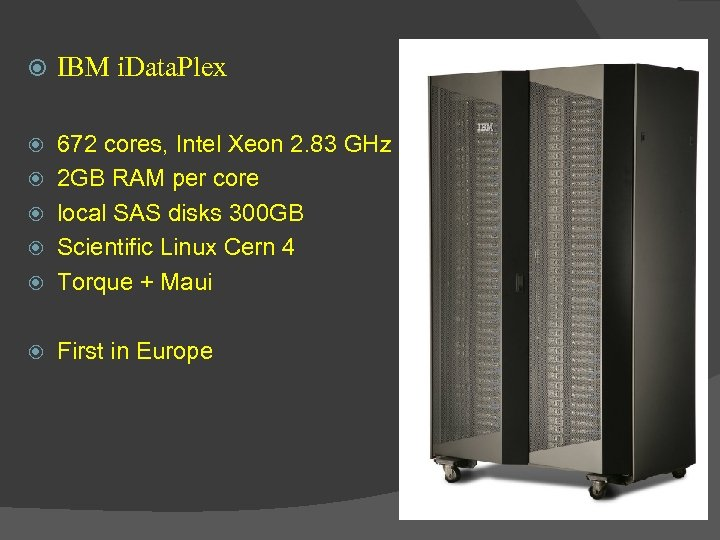 IBM i. Data. Plex 672 cores, Intel Xeon 2. 83 GHz 2 GB