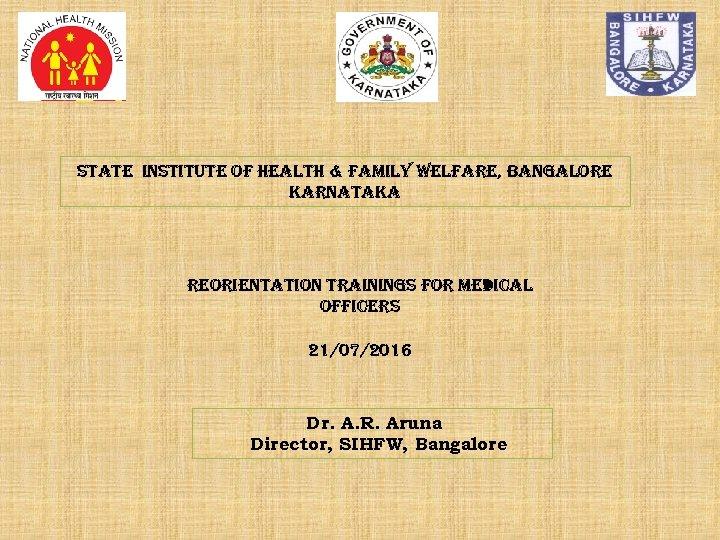 state instit. Ute of Healt. H & fa. Mil. Y Welfare, Bangalore Karnata. Ka