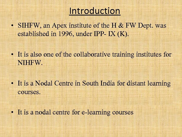 Introduction • SIHFW, an Apex institute of the H & FW Dept. was established