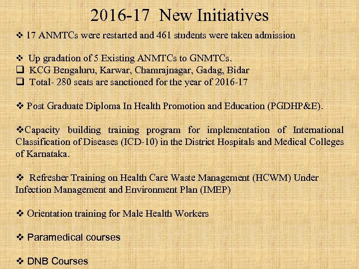 2016 -17 New Initiatives v 17 ANMTCs were restarted and 461 students were taken