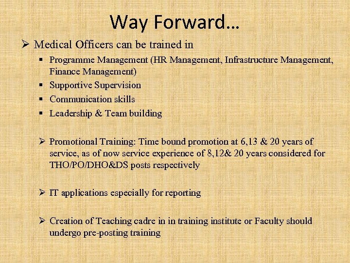 Way Forward… Ø Medical Officers can be trained in § Programme Management (HR Management,