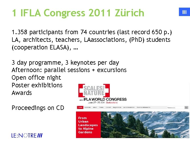 1 IFLA Congress 2011 Zürich 1. 358 participants from 74 countries (last record 650