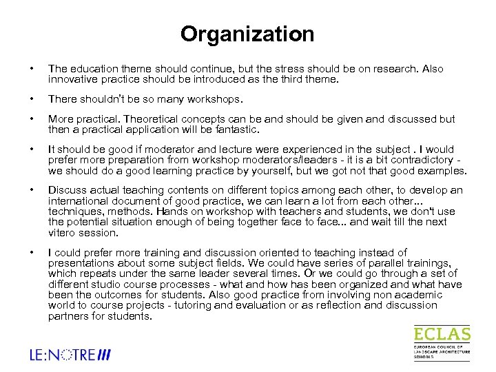 Organization • The education theme should continue, but the stress should be on research.