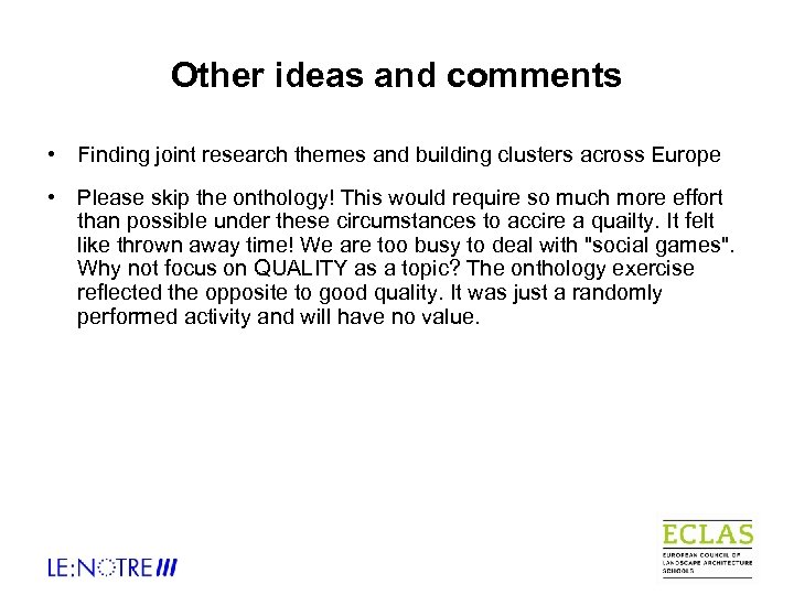 Other ideas and comments • Finding joint research themes and building clusters across Europe