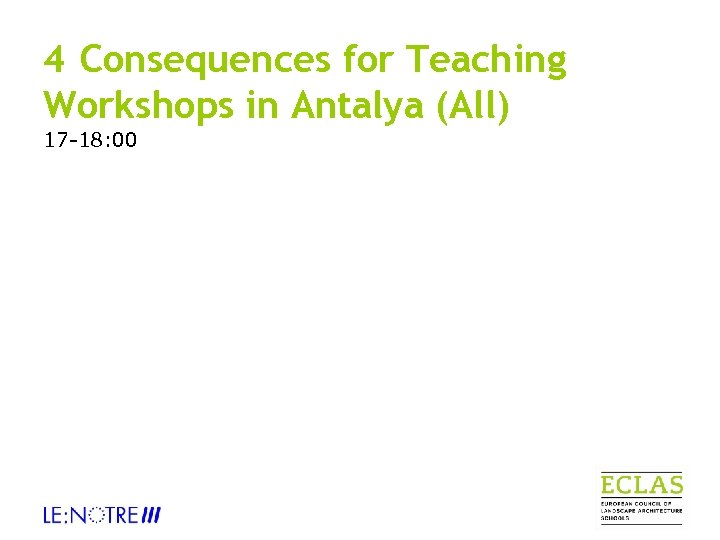 4 Consequences for Teaching Workshops in Antalya (All) 17 -18: 00