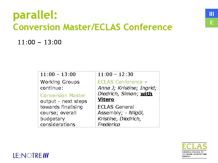 parallel: Conversion Master/ECLAS Conference 11: 00 – 13: 00 11: 00 – 12: 30
