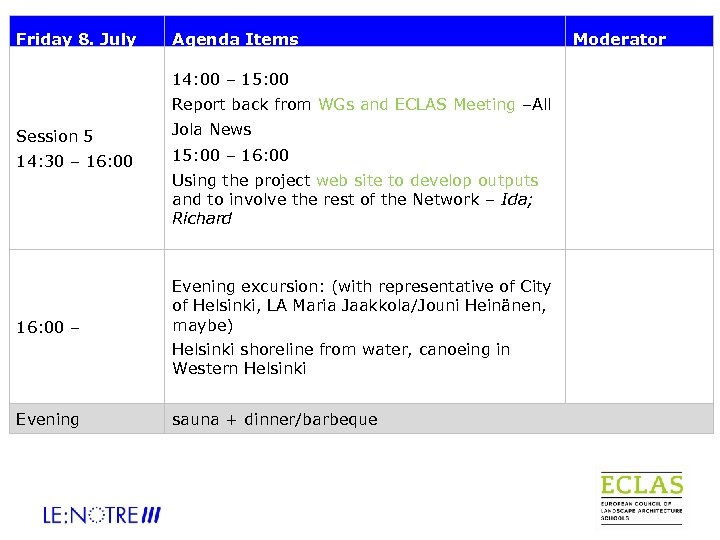 Friday 8. July Agenda Items 14: 00 – 15: 00 Report back from WGs