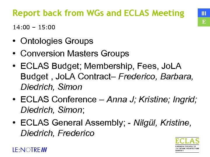 Report back from WGs and ECLAS Meeting 14: 00 – 15: 00 • Ontologies