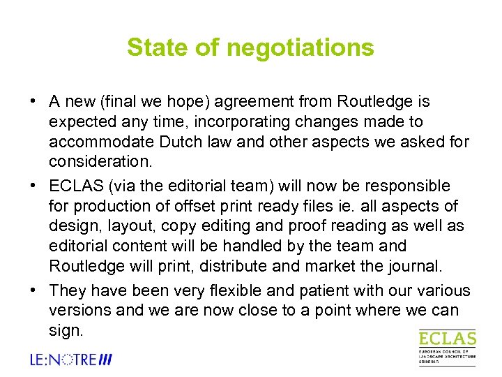 State of negotiations • A new (final we hope) agreement from Routledge is expected