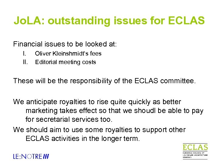 Jo. LA: outstanding issues for ECLAS Financial issues to be looked at: I. II.