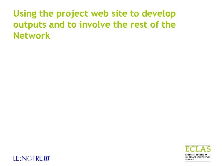 Using the project web site to develop outputs and to involve the rest of
