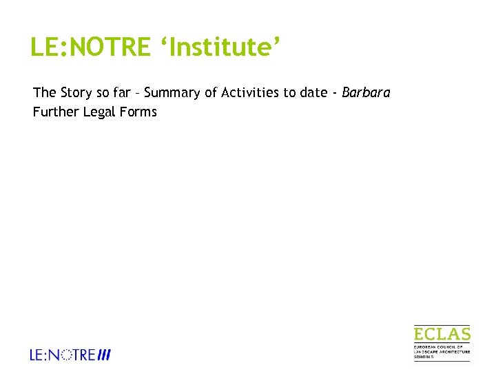 LE: NOTRE 'Institute' The Story so far – Summary of Activities to date -