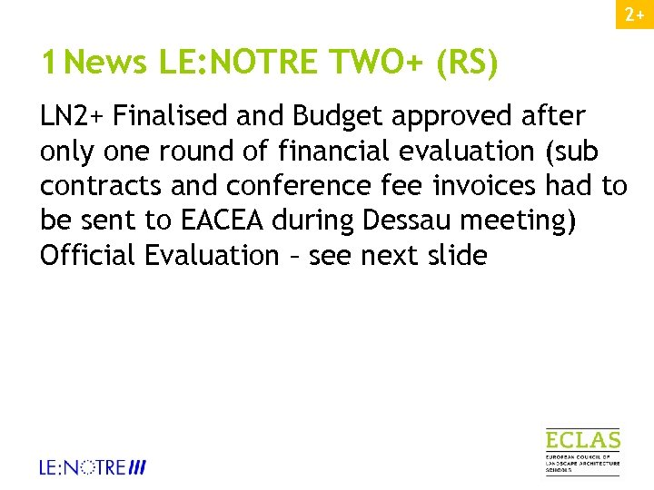 2+ 1 News LE: NOTRE TWO+ (RS) LN 2+ Finalised and Budget approved after
