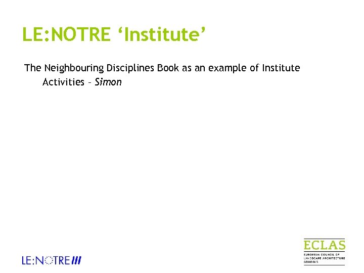 LE: NOTRE 'Institute' The Neighbouring Disciplines Book as an example of Institute Activities –