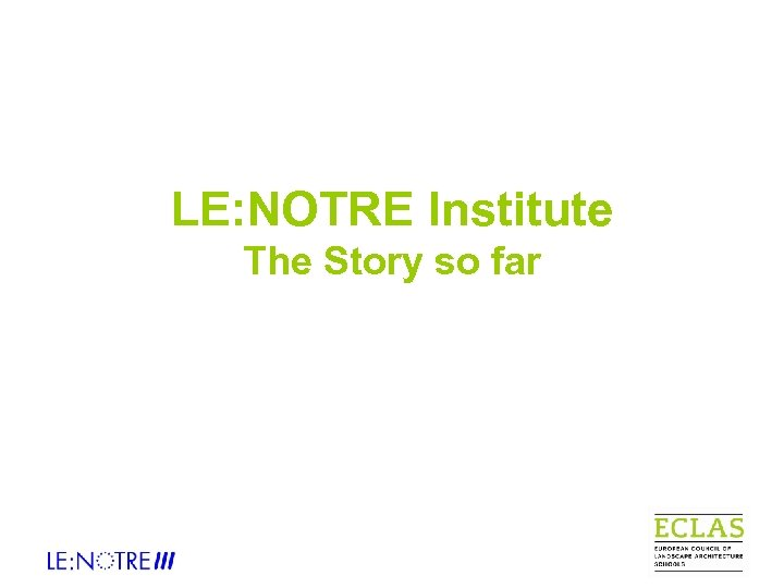 LE: NOTRE Institute The Story so far
