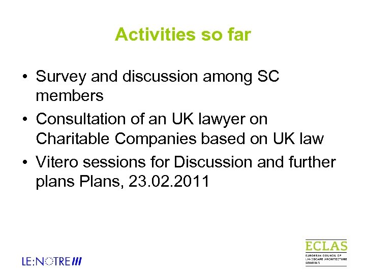 Activities so far • Survey and discussion among SC members • Consultation of an