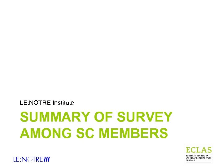 LE: NOTRE Institute SUMMARY OF SURVEY AMONG SC MEMBERS