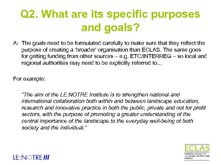Q 2. What are its specific purposes and goals? A: The goals need to