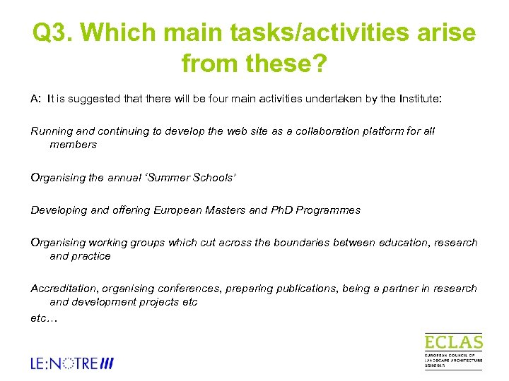 Q 3. Which main tasks/activities arise from these? A: It is suggested that there