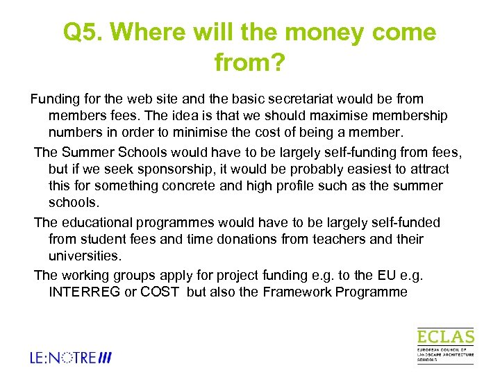Q 5. Where will the money come from? Funding for the web site and