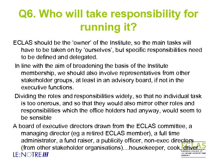 Q 6. Who will take responsibility for running it? ECLAS should be the 'owner'