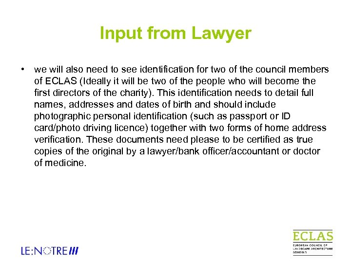Input from Lawyer • we will also need to see identification for two of