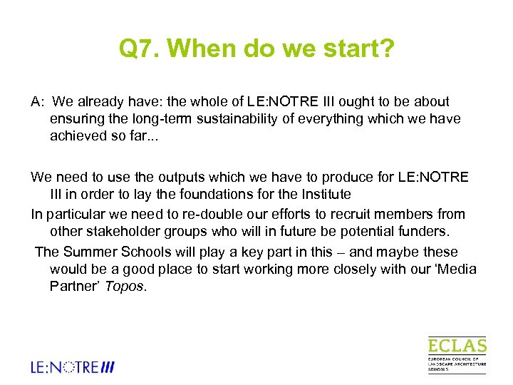 Q 7. When do we start? A: We already have: the whole of LE: