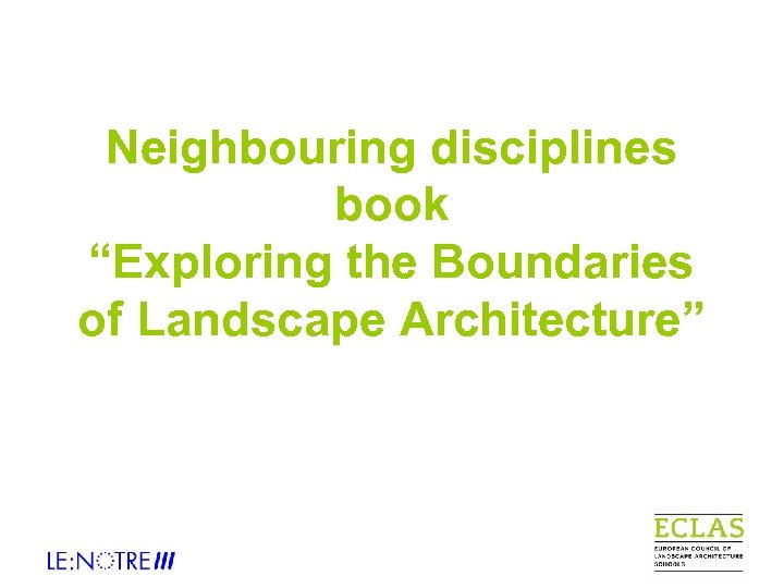 "Neighbouring disciplines book ""Exploring the Boundaries of Landscape Architecture"""