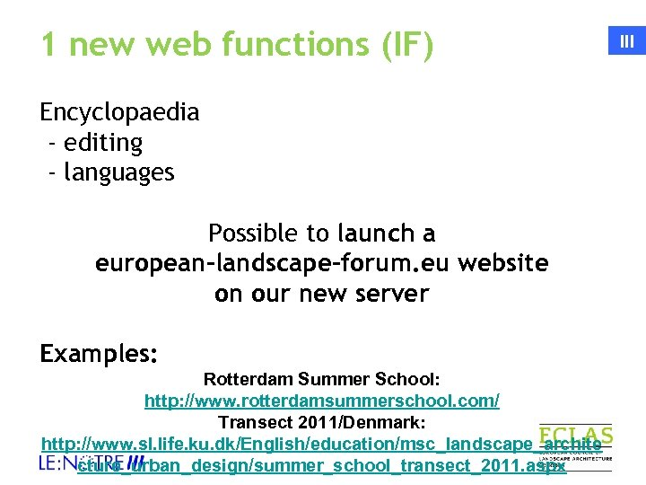 1 new web functions (IF) Encyclopaedia - editing - languages Possible to launch a