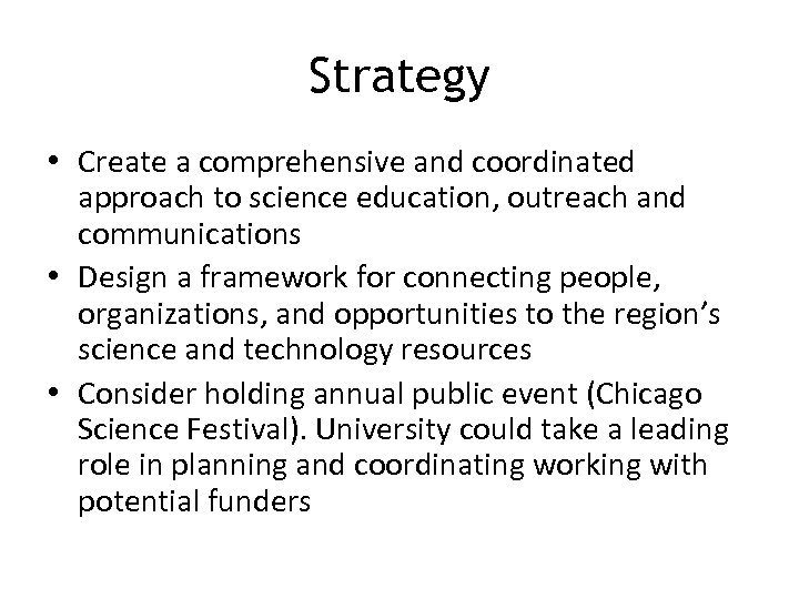 Strategy • Create a comprehensive and coordinated approach to science education, outreach and communications