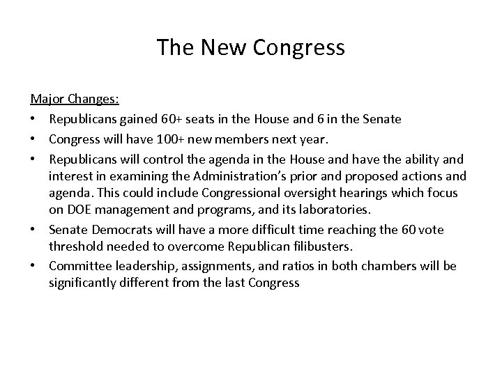 The New Congress Major Changes: • Republicans gained 60+ seats in the House and
