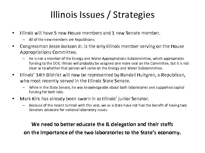 Illinois Issues / Strategies • Illinois will have 5 new House members and 1