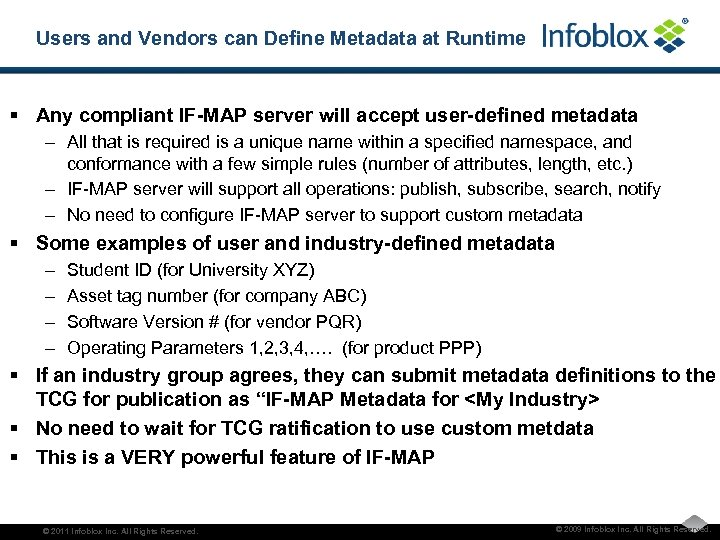 Users and Vendors can Define Metadata at Runtime § Any compliant IF-MAP server will