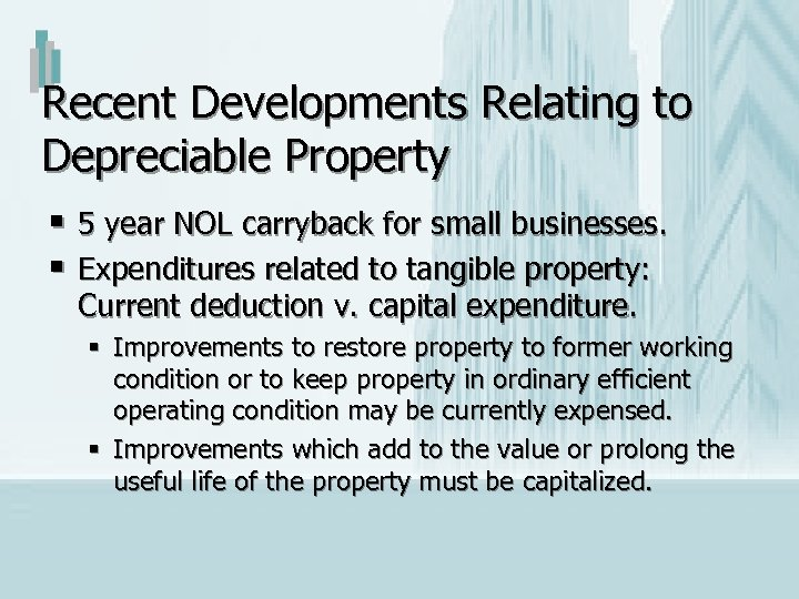 Recent Developments Relating to Depreciable Property § 5 year NOL carryback for small businesses.