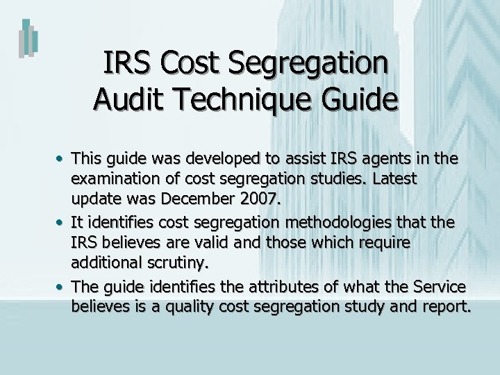 IRS Cost Segregation Audit Technique Guide • This guide was developed to assist IRS
