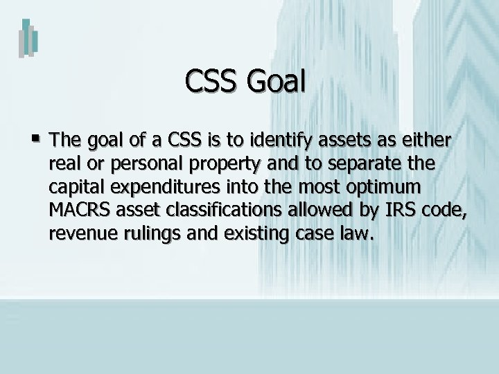 CSS Goal § The goal of a CSS is to identify assets as either