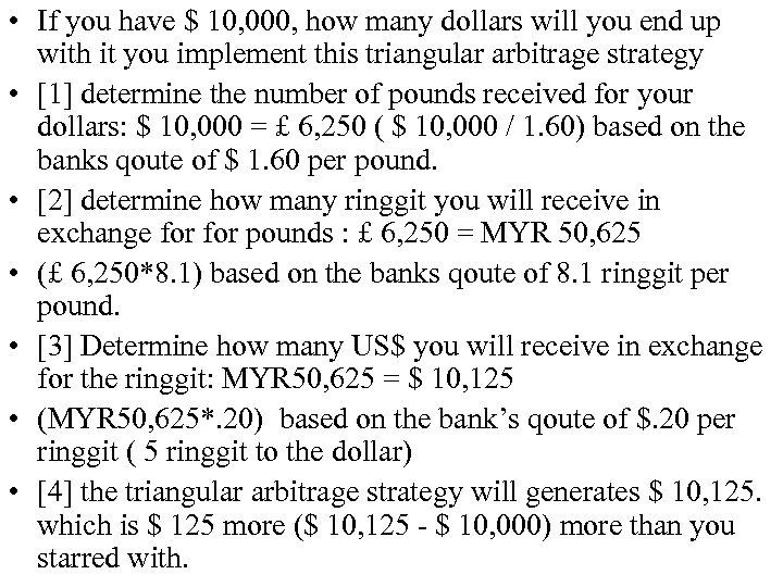 • If you have $ 10, 000, how many dollars will you end