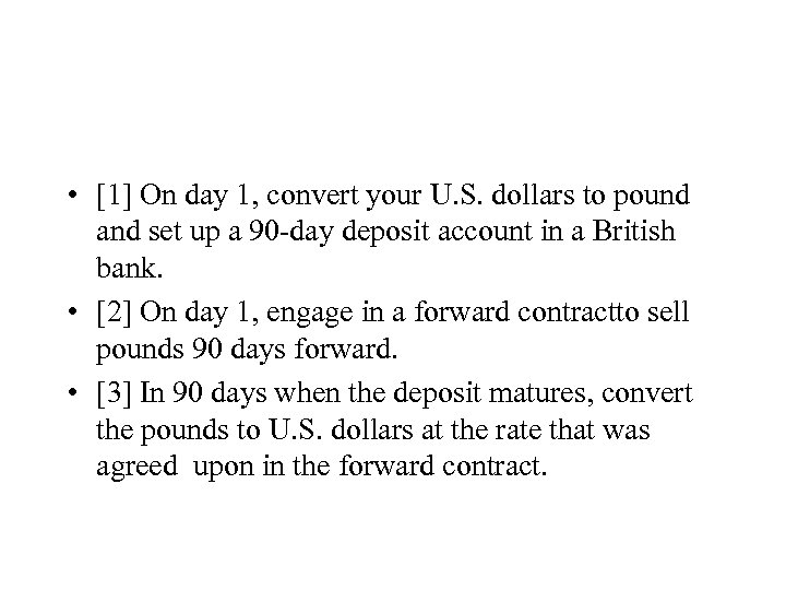 • [1] On day 1, convert your U. S. dollars to pound and