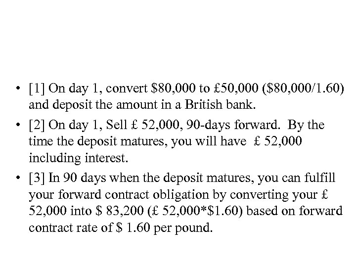 • [1] On day 1, convert $80, 000 to £ 50, 000 ($80,