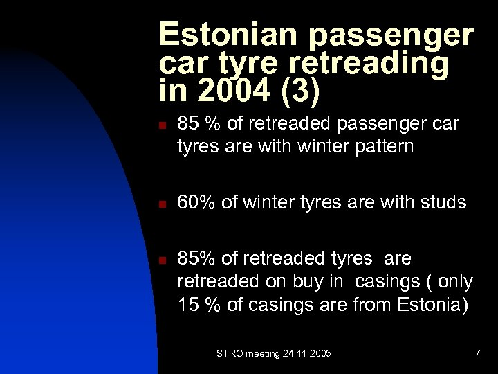 Estonian passenger car tyre retreading in 2004 (3) n n n 85 % of