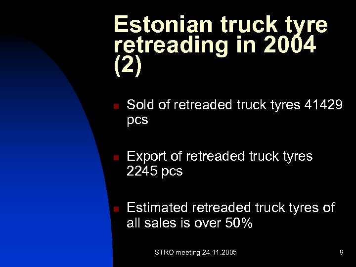 Estonian truck tyre retreading in 2004 (2) n n n Sold of retreaded truck