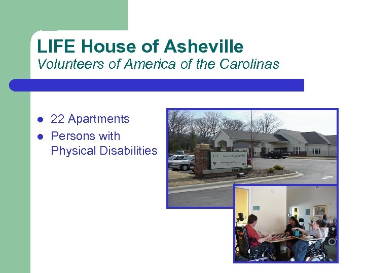 LIFE House of Asheville Volunteers of America of the Carolinas l l 22 Apartments