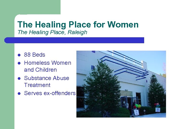 The Healing Place for Women The Healing Place, Raleigh l l 88 Beds Homeless